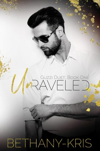 Cover Reveal & Giveaway: Unraveled (Guzzi Duet #1) by Bethany-Kris
