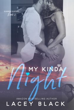 Cover Reveal: My Kinda Night (Summer Sisters #2) by Lacey Black