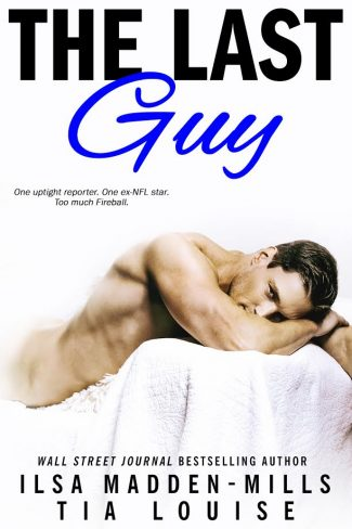 Cover Reveal & Giveaway: The Last Guy by Tia Louise & Ilsa Madden-Mills