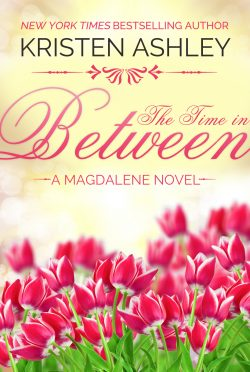 Cover Reveal: The Time in Between (Magdalene #3) by Kristen Ashley