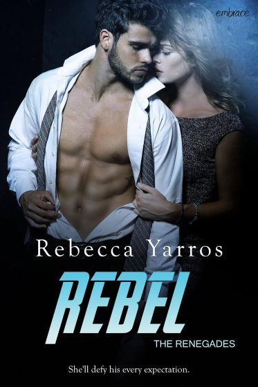 Cover Reveal: Rebel (The Renegades #3) by Rebecca Yarros