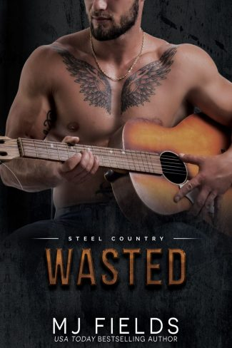 Cover Reveal: Wasted (Steel Country #3) by MJ Fields