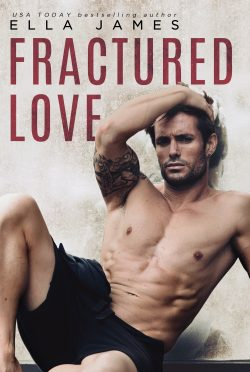 Cover Reveal: Fractured Love (Off-Limits Romance #3) by Ella James