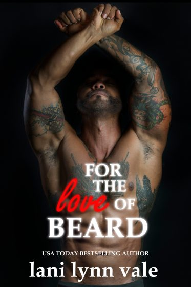 Cover Reveal & Giveaway: For the Love of Beard (The Dixie Warden Rejects MC #7) by Lani Lynn Vale