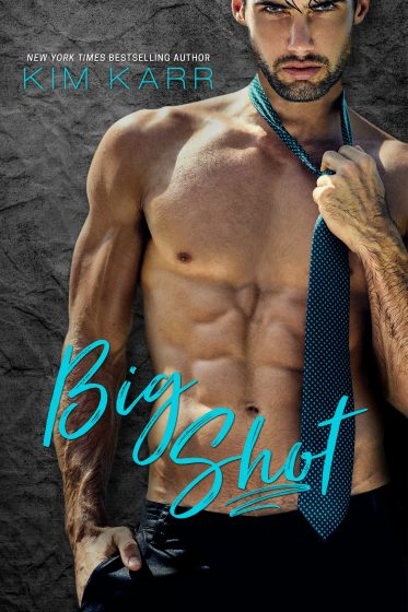Cover Reveal: Big Shot (Sexy Jerk World #2) by Kim Karr