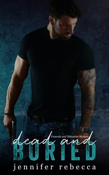 Cover Reveal & Giveaway: Dead and Buried (Funerals & Obituaries Mysteries #1) by Jennifer Rebecca