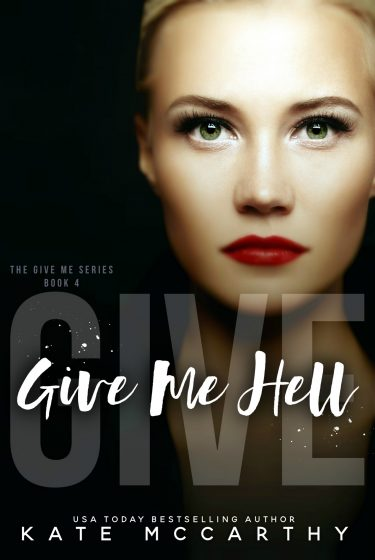 Cover Reveal & Giveaway: Give Me Hell (Give Me #4) by Kate McCarthy