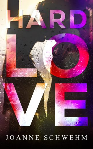 Cover Reveal: Hard Love by Joanne Schwehm