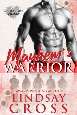 Cover Reveal: Mayhem's Warrior (Operation Mayhem #1) by Lindsay Cross