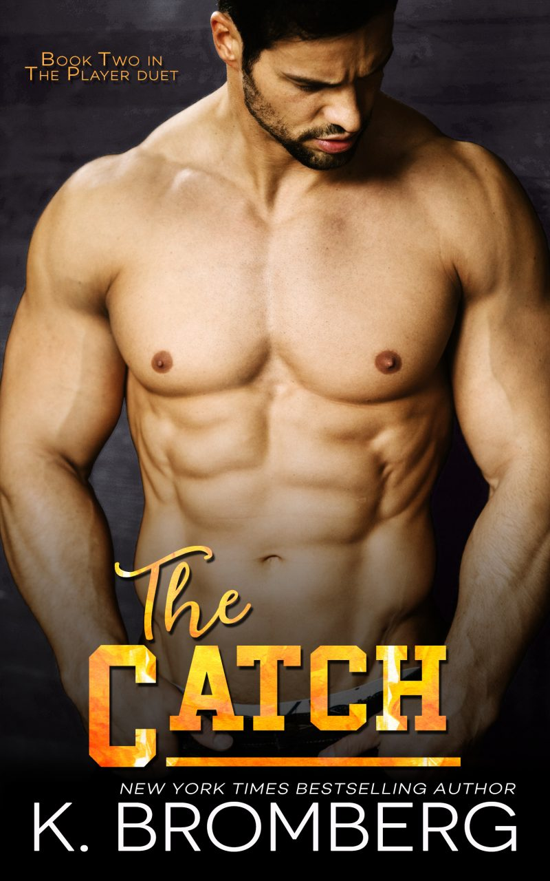 Cover Reveal: The Catch (The Player #2) by K Bromberg