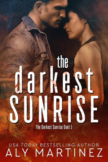Cover Reveal: The Darkest Sunrise (The Darkest Sunrise #1) by Aly Martinez