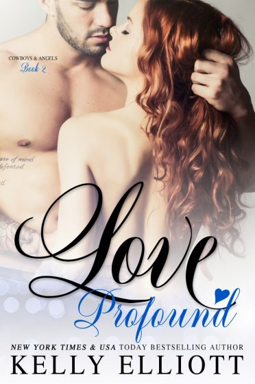 Cover Reveal: Love Profound (Cowboys & Angels #2) by Kelly Elliott