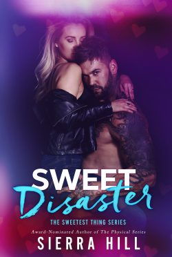 Cover Reveal: Sweet Disaster (The Sweetest Thing #4) by Sierra Hill