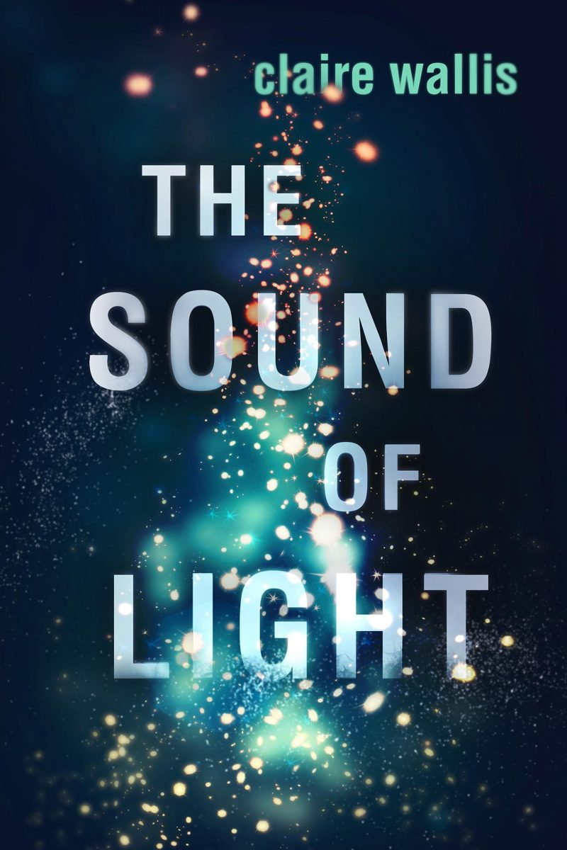 Cover Reveal: The Sound of Light by Claire Wallis