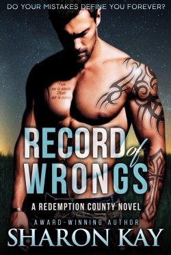 Cover Reveal: Record of Wrongs (Redemption County #1) by Sharon Kay