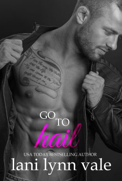 Cover Reveal & Giveaway: Go To Hail (Hail Raisers #2) by Lani Lynn Vale