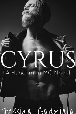 Cover Reveal: Cyrus (The Henchmen MC #9) by Jessica Gadziala