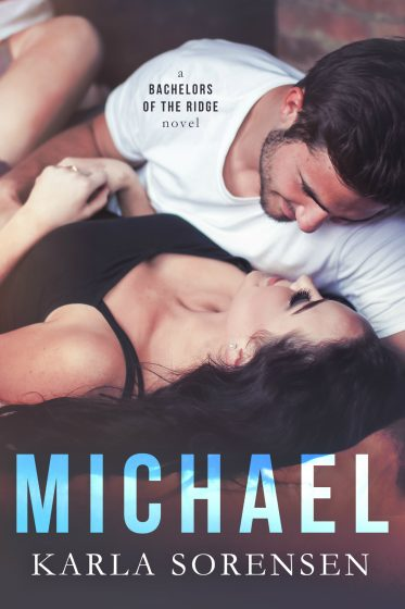Cover Reveal: Michael (Bachelors of the Ridge #4) by Karla Sorensen