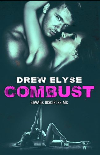 Cover Reveal: Combust (Savage Disciples MC #5) by Drew Elyse