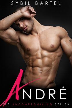 Cover Reveal: André (Uncompromising #3) by Sybil Bartel