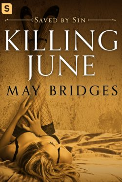 Cover Reveal: Killing June (Saved by Sin #1) by May Bridges