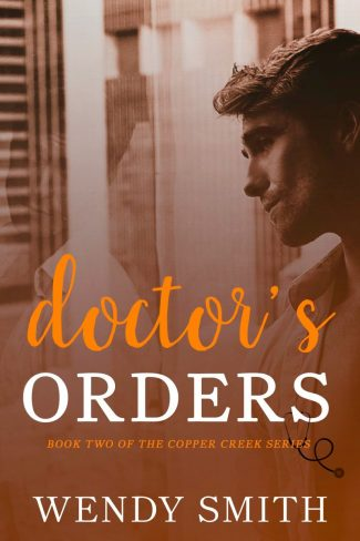 Cover Reveal: Doctor's Orders (Copper Creek #2) by Wendy Smith