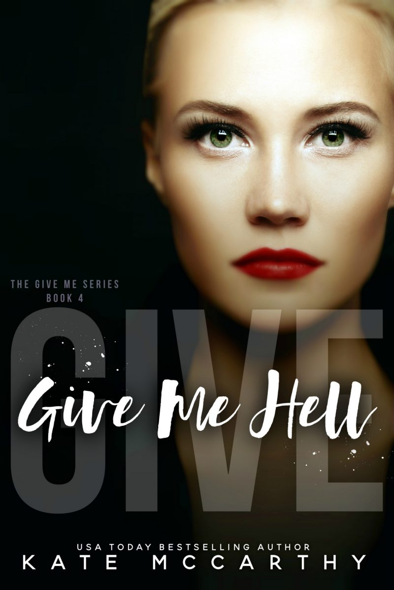 Release Day Blitz: Give Me Hell (Give Me #4) by Kate McCarthy