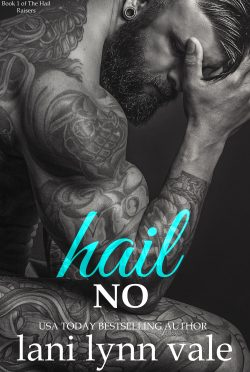 Cover Reveal & Giveaway: Hail No (Hail Raisers #1) by Lani Lynn Vale