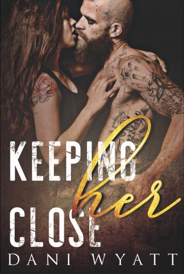 Cover Reveal: Keeping Her Close by Dani Wyatt