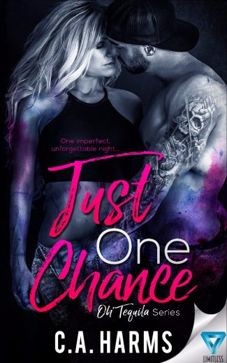 Cover Reveal: Just One Chance (Oh Tequila #1) by CA Harms