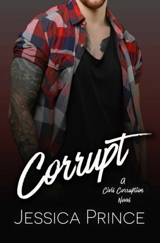 Cover Reveal: Corrupt (Civil Corruption #1) by Jessica Prince