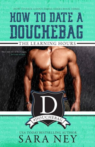 Cover Reveal: The Learning Hours (How to Date a Douchebag #3) by Sara Ney