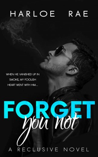 Cover Reveal: Forget You Not (Reclusive #2) by Harloe Rae