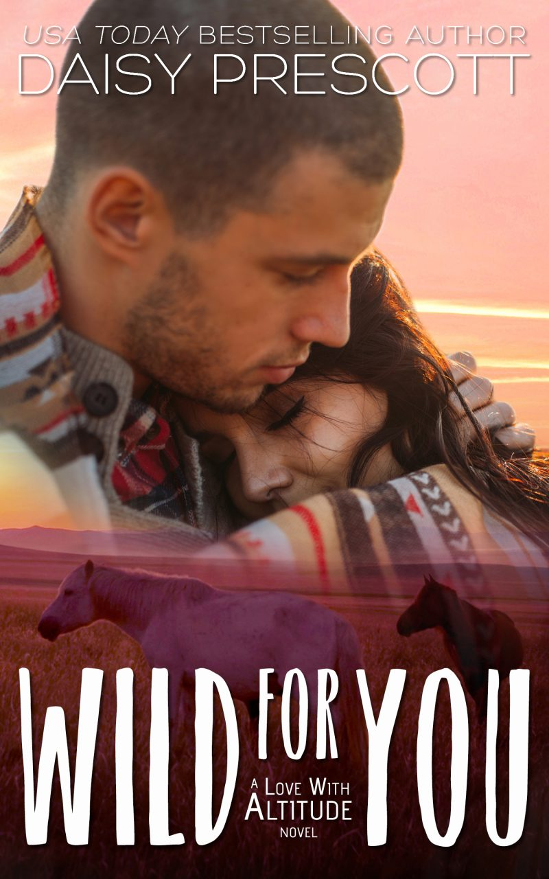Cover Reveal: Wild for You (Love with Altitude #3) by Daisy Prescott