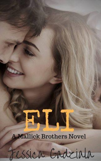 Cover Reveal: Eli (Mallick Brothers #4) by Jessica Gadziala