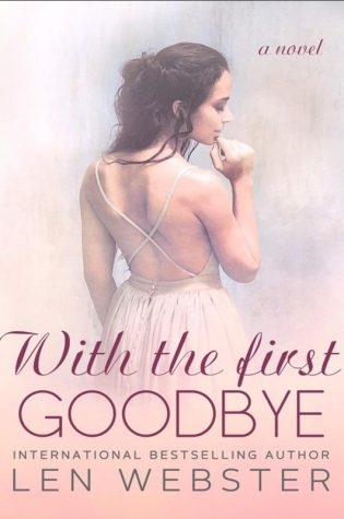 Cover Reveal: With The First Goodbye (Thirty-Eight #5) by Len Webster