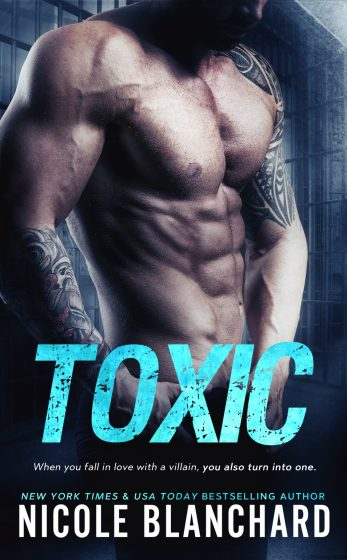 Release Day Blitz: Toxic (First to Fight #6) by Nicole Blanchard