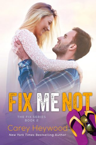 Cover Reveal & Giveaway: Fix Me Not (The Fix #2) by Carey Heywood