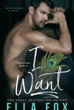 Cover Reveal: I Want (Enamorado #2) by Ella Fox