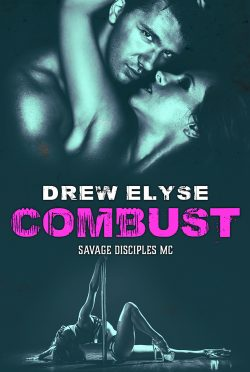 Release Day Blitz: Combust (Savage Disciples MC #5) by Drew Elyse