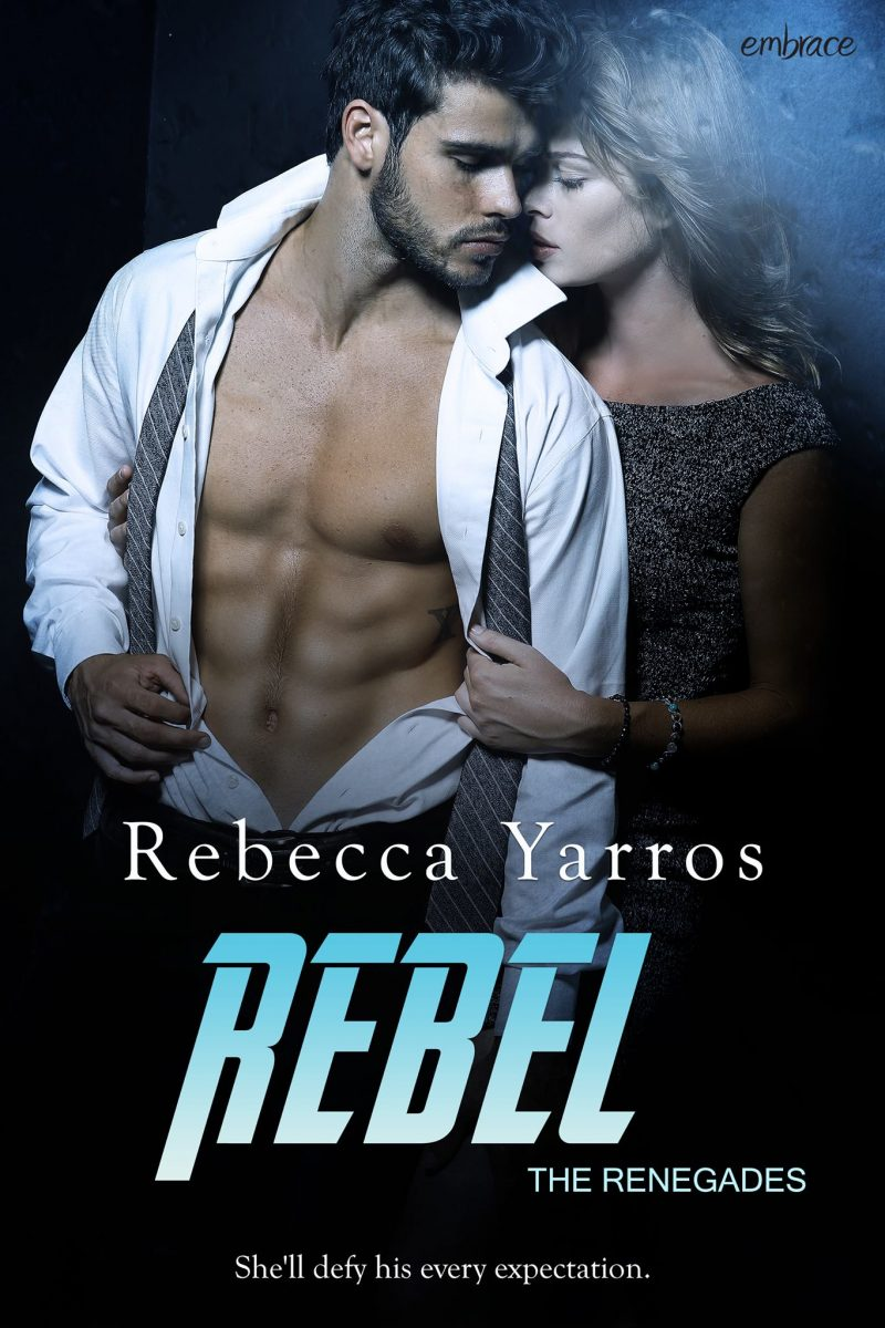 Release Day Blitz: Rebel (The Renegades #3) by Rebecca Yarros