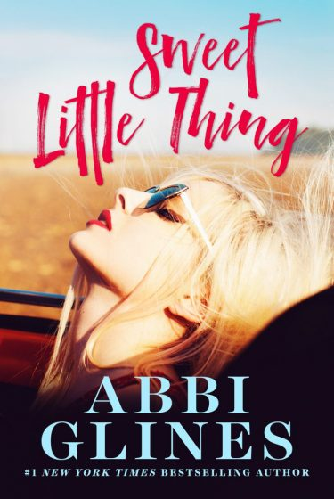 Cover Reveal: Sweet Little Thing (Sweet #1) by Abbi Glines