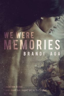Cover Reveal: We Were Memories by Brandi Aga