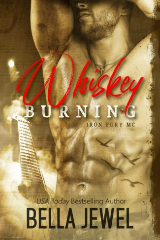 Cover Reveal: Whiskey Burning (Iron Fury MC #1) by Bella Jewel