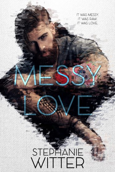 Cover Reveal & Giveaway: Messy Love by Stephanie Witter