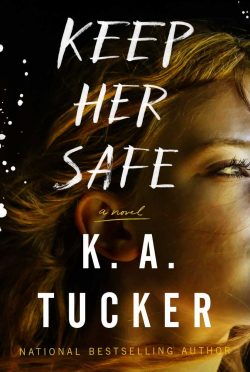 Cover Reveal: Keep Her Safe by KA Tucker