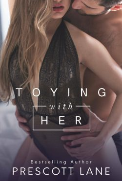 Except Reveal: Toying with Her by Prescott Lane
