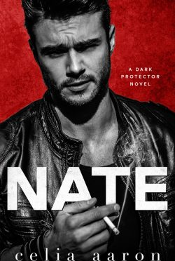 Cover Reveal: Nate (Dark Protector #1) by Celia Aaron