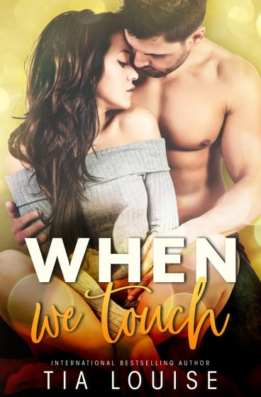 Cover Reveal: When We Touch by Tia Louise