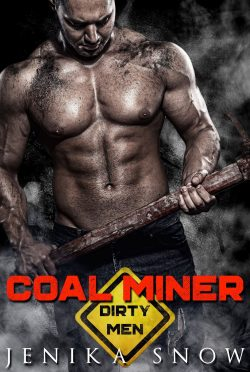 Release Day Blitz: Coal Miner (Dirty Men #1) by Jenika Snow